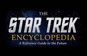 STAR TREK ENCYCLOPEDIA To Receive First Major Update In 16 Years