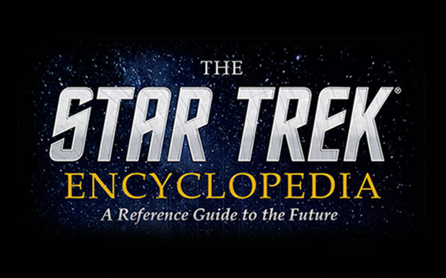 STAR TREK ENCYCLOPEDIA To Receive First Major Update In 16 Years