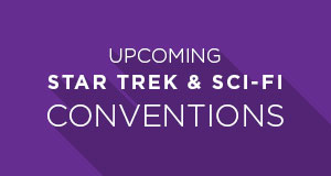 Upcoming Star Trek and Sci-Fi Conventions