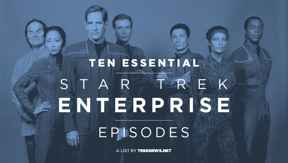 Ten Essential Star Trek: Enterprise Episodes