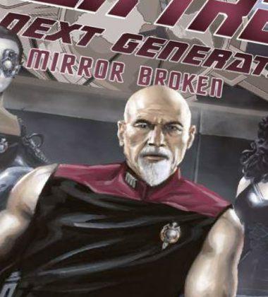 "[REVIEW] Star Trek: The Next Generation ""Mirror Broken"""