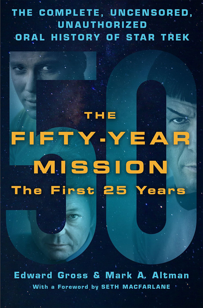 The Fifty-Year Mission: The Complete, Uncensored, Unauthorized Oral History of Star Trek: The First 25 Years
