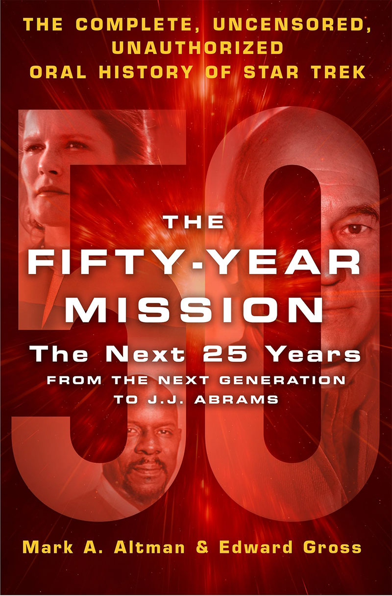 The Fifty-Year Mission: The Next 25 Years: From The Next Generation to J. J. Abrams