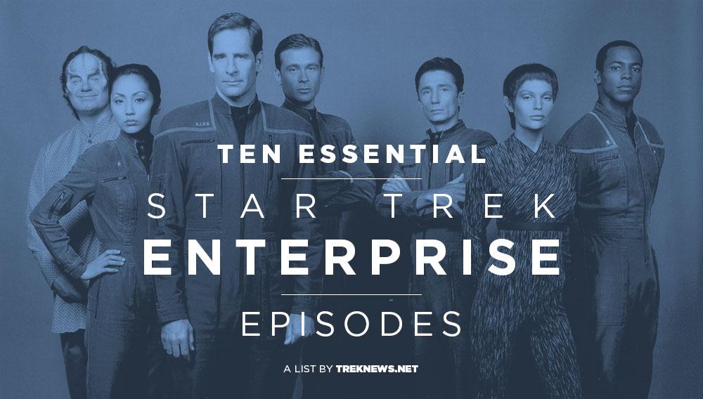 Ten Essential Star Trek: Enterprise Episodes